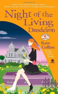 Night of the Living Dandelion (2011) (Book 11 in the Flower Shop Mystery series) A novel by Kate Collins