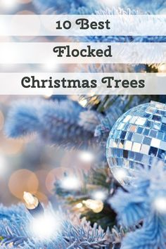 The most beautiful flocked Christmas trees that look like a magical Winter Wonderland