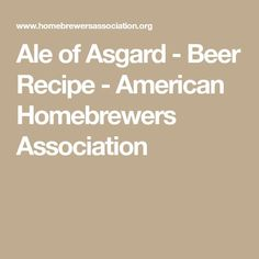 Ale of Asgard - Beer Recipe - American Homebrewers Association
