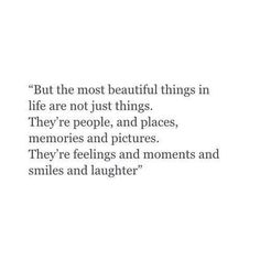 """""""But the most beautiful things in life are not just things. They're people, and…"""