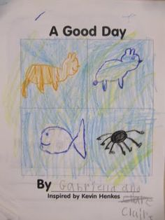 A good day by Kevin Henkes...kids make their own versions