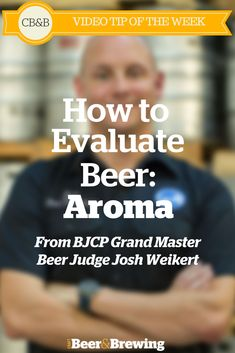 Evaluating Beer: Aroma | CB&B Tip of the Week
