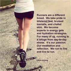 Runners are a different breed!