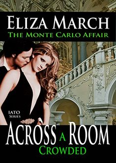 The Monte Carlo Affair: Across A Crowded Room (IATO Serie... https://smile.amazon.com/dp/B01D3XKNZ2/ref=cm_sw_r_pi_dp_CeAnxb905NK85