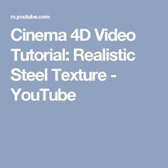 Cinema 4D Video Tutorial: Realistic Steel Texture - YouTube