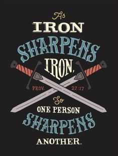 Pin By Lighthouse On Friends Iron Sharpens Iron Scripture Iron Sharpens Iron Scripture Print