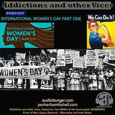 Addictions and Other Vices Podcast - EP 21 - International Woman's Day 8am-12pm EST Bombshell Radio Today's Bombshell (Bombshell Radio) Tonight on Addictions and other Vices we revisit International Woman's Day. Originally aired March 8th 2013 All songs requested by the listeners to represent the best female performers of all time or that moment. I hope you enjoy. #womansday2018 #radio #rock #alternative #dj #requests #throwbackthursday