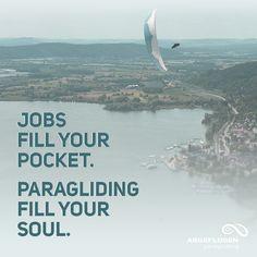 Jobs fill your pocket. Paragliding fills your soul. #paragliding #gleitschirmfliegen #abgeflogen #paragleiten #fliegen #fun