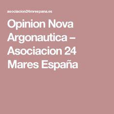 Opinion Nova Argonautica – Asociacion 24 Mares España