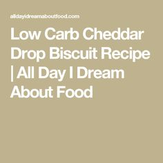 Low Carb Cheddar Drop Biscuit Recipe | All Day I Dream About Food