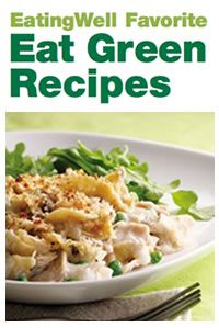 "EatingWell's Favorite ""Eat Green"" Recipes --- free downloadable cookbook"