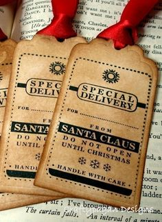 Christmas tags from Santa.   Side note: Make other tags for your kids on presents for Christmas, and on each give a compliment about your child.    EX: To: Lucy, you have the most beautiful blue eyes!  Love: Mom & Dad
