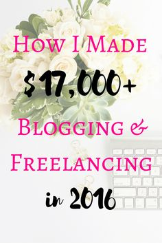See how I made over $17,000 last year blogging and freelance writing!