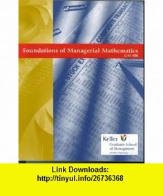 Foundations of Managerial Mathematics Gm 400 (9780072025378) Allan G. Bluman , ISBN-10: 0072025379  , ISBN-13: 978-0072025378 ,  , tutorials , pdf , ebook , torrent , downloads , rapidshare , filesonic , hotfile , megaupload , fileserve Mathematics, Foundation, Pdf, Tutorials, Chart, Math, Foundation Series, Wizards, Teaching