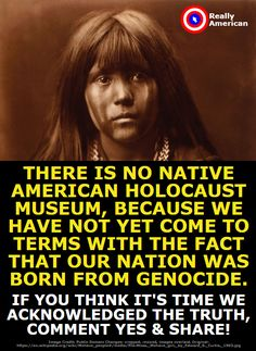We can't admit, as a country, we aren't always the heroes. You don't learn about Vietnam in middle school or high school and there is no Native American holocaust museum like their is a WWII holocaust museum. Native American Cherokee, Native American Wisdom, Native American Tribes, Native American History, American Indians, American Symbols, American Indian Quotes, American Art, Street Photography
