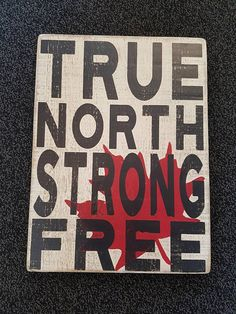 True North Strong Free Wooden Sign Rustic Canada Sign Rustic