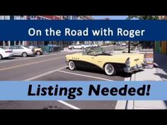 LISTINGS NEEDED! - On the Road with Roger