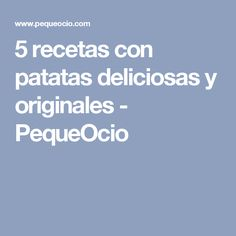 5 recetas con patatas deliciosas y originales - PequeOcio Canapes, Cooking, Blog, Mary, Stuffed Eggplant Recipes, Fast Dinners, Appetizer Recipes, Meals, Thermomix