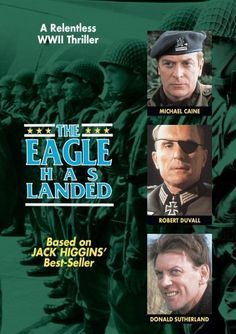 The Eagle Has Landed (1976) In an elaborate plot to kidnap Winston Churchill during World War II, a contingent of elite German paratroopers disguised as a Polish unit descend on an eastern coastal village where the prime minister is scheduled to appear. Michael Caine, Donald Sutherland, Robert Duvall...TS war