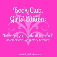 """Mystery on Skull Island"" an American Girl History Mystery Book Club event"
