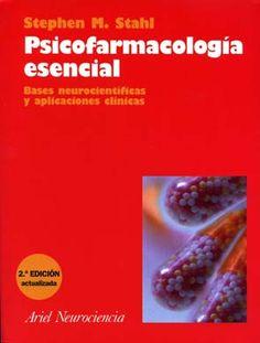 Psicofarmacología esencial : bases neurocientíficas y aplicaciones clínicas / Stephen M.Stahl ; revisión científica de la versión española Vicente Simón Pérez