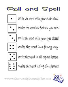 Roll and Spell spelling game-i like this but will change the tasks for each number for older grades
