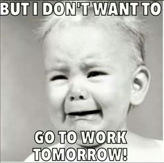 So this is how I feel, especially on Sunday nights!  My weekends just aren't long enough to do all the things I want to do.