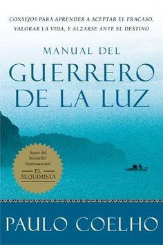 Manual del Guerrero de la Luz de Paulo Coelho https://www.amazon.ca/dp/0060565713/ref=cm_sw_r_pi_dp_x_e52WybHAMCX6F