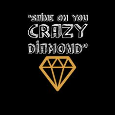 Pink Floyd- Shine On You Crazy Diamond, in tribute to their former band mate Syd Barrett. My second favorite song of all time!