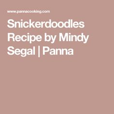 Snickerdoodles Recipe by Mindy Segal   Panna