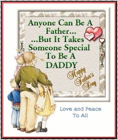 Anyone can be Father but it takes someone special to be a Daddy - Ouchh.com Greetings