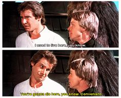 Only Han Solo could put it quite like that.