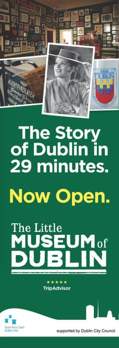 The Story of Dublin at the Little Museum of Dublin. #MaureenOHara