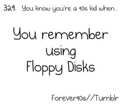 You know you're a 90's kid when...