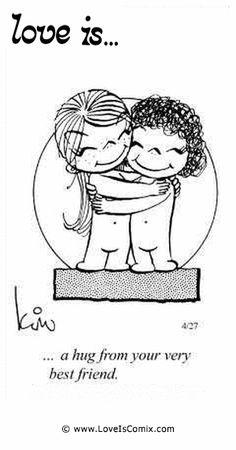 El amor es ... un abrazo de su mejor amigo.