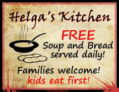 Get a family! Eat first! Only at Helga's kitchen. (read Ender's Shadow if you didn't get this joke)