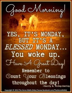 Good Day Quotes: Blessed Monday - Quotes Sayings Monday Morning Blessing, Monday Morning Quotes, Good Monday Morning, Happy Sunday Quotes, Good Day Quotes, Thursday Quotes, Monday Quotes, Good Morning Good Night, Good Morning Wishes