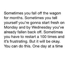 Keep trying because one day it will happen and you will be okay.