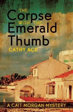Socrates' Book Reviews...: Blog Tour: The Corpse With the Emerald Thumb by Cathy Ace (Review, Guest Post)