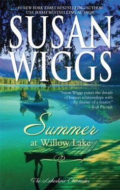 Summer at Willow Lake (The Lakeshore Chronicles) by Susan Wiggs,