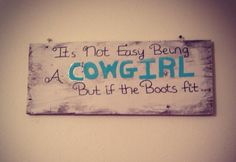 Cowgirl Sign I made <3