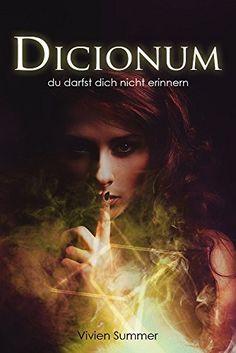 Vorbestellt 1,89€ Dicionum 03: Du darfst dich nicht erinnern von Vivien Summer, http://www.amazon.de/dp/B00SAAAV42/ref=cm_sw_r_pi_dp_JRbXub0SGWPMC