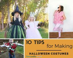 10 Tips for Making Halloween Costumes   Check out these fabulous DIY Halloween costumes and tips! You won't be disappointed!