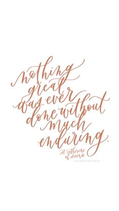 """""""Nothing great was ever done without much enduring."""" St. Catherine of Siena/ jenniferbianca.com / prints + cards / inspiration motivation quote Calligraphy Print, Calligraphy Quotes, St Catherine Of Siena, 70th Birthday Card, Godly Wife, Hand Lettering Quotes, Authentic Self, Saint Quotes, Bible Verses"""