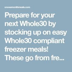 Prepare for your next Whole30 by stocking up on easy Whole30 compliant freezer meals! These go from freezer to Instant Pot to mealtime ready in a flash!