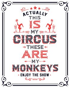 'This IS My Circus. These ARE my Monkeys. Enjoy the Show!' Sticker by Kathleen Johnson Circus Theme Classroom, New Classroom, Kathleen Johnson, Circus Quotes, Circus Crafts, Not My Circus, Circus Circus, Monkey Mind, Carnival Themes