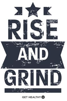 Rise and Grind! Feeling inspired is a huge part of everyone's fitness journey. If you're looking for fitness inspiration, healthy meals, heart-pumping workouts or just want to learn more about health and fitness, visit us at Get Healthy U!