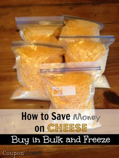 How to Save Money on Cheese - Buy in bulk and freeze.