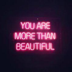 Never forget that #beautiful #beautifulinsideandout #neon #asthetics