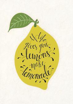 If life gives you lemons, make lemonade. | inspiration quote for life and drinks